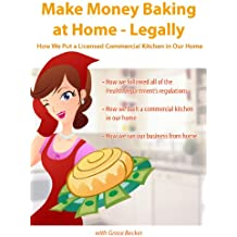 How to Make Money Baking-Legally: How We Added a Licensed Commercial Kitchen to Our Home
