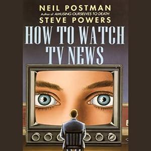 How to Watch TV News Audiobook