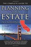 img - for The Complete Guide to Planning Your Estate In California: A Step-By-Step Plan to Protect Your Assets, Limit Your Taxes, and Ensure Your Wishes Are Fulfilled for California Residents (Back-To-Basics) book / textbook / text book