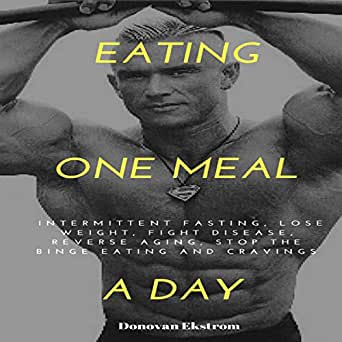 Amazon Com Eating One Meal A Day Intermittent Fasting Lose Weight