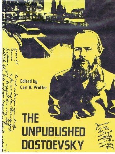 Unpublished Notebooks - The Unpublished Dostoevsky : Diaries & Notebooks 1860-81 (Vol. 3 / III) [Dostoyevsky]