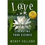 Love: LIberating Your Essence