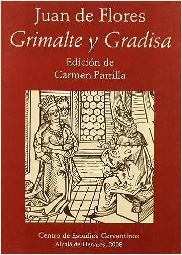Grimalte y Gradisa: Juan de Flores, Carmen Parrilla ...