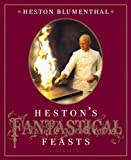 Heston's Fantastical Feasts, Heston Blumenthal, 1608193691