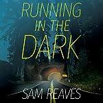Running in the Dark | Sam Reaves