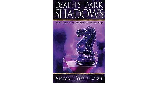 Deaths Dark Shadows: Book Three of the Hallowed Treasures Saga: Amazon.es: Logue, Victoria Steele: Libros en idiomas extranjeros