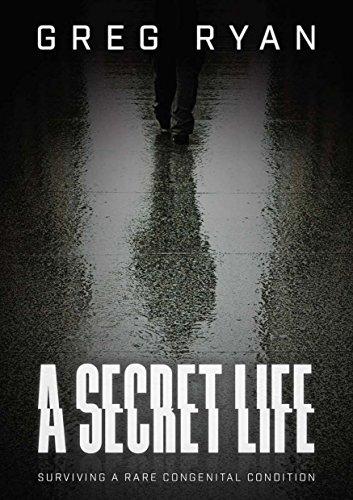 A Secret  Life: Surviving A Rare Congenital Condition (Rare Condition)