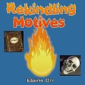 Rekindling Motives: Jolie Gentil, Book 2   Elaine Orr