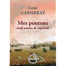 Mes pontons: Neuf années de captivité (French Edition)