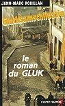 Le roman de Gluk : Glucksamschlipszig par Rouillan