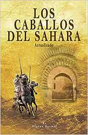 Los caballos del Sahara. Actualizado: El caballo árabe