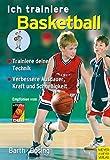 Ich trainiere Basketball (Ich lerne, ich trainiere...)