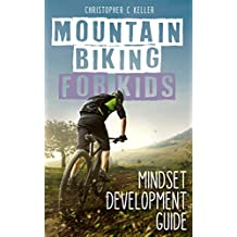 Mountain Biking for Kids: Mindset Development Guide