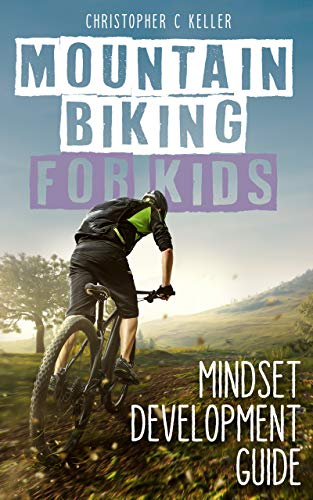 Mountain Biking for Kids: Mindset Development Guide (Best Mtb Trails In Colorado)