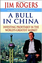A Bull in China: Investing Profitably in the World's Greatest Market Hardcover
