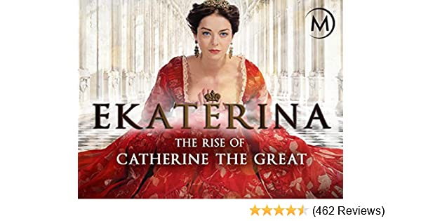 Amazon com: Watch Ekaterina: The Rise of Catherine the Great