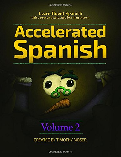 Accelerated Spanish Volume 2: Learn fluent Spanish with a proven accelerated learning system