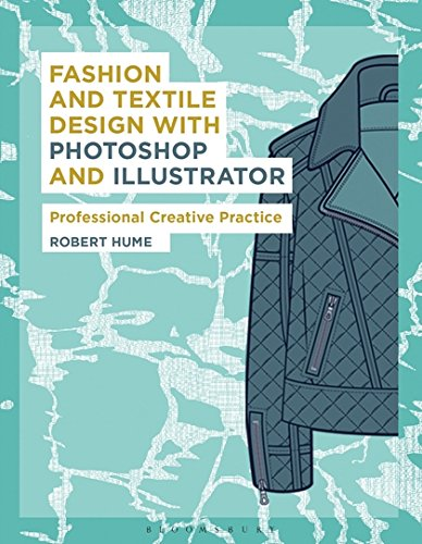 Creative Textile (Fashion and Textile Design with Photoshop and Illustrator: Professional Creative Practice (Required Reading Range))