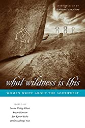 What Wildness Is This: Women Write about the Southwest (Southwestern Writers Collection)