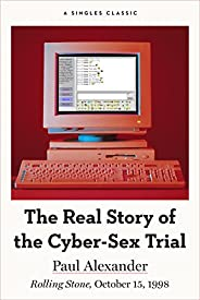 The Real Story of the Cyber-Sex Trial (Singles Classic)