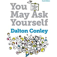You May Ask Yourself: An Introduction to Thinking Like a Sociologist (Fourth Edition)