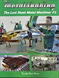 Metalshaping The Lost Sheet Metal Machines #2