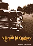 A Death in Calgary (Logan Carreau Series Book 1)