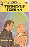 Front cover for the book Terminus Tehran by Roumelia Lane