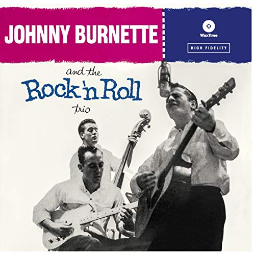 Rock 'N Roll Trio (Johnny Burnette And The Rock And Roll Trio)