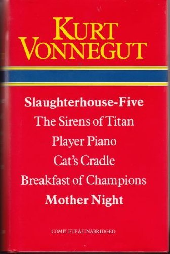 Slaughterhouse-Five / The Sirens of Titan / Player Piano / Cat's Cradle / Breakfast of Champions / Mother Night (Players Piano Great)