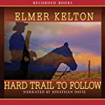 Hard Trail to Follow: Texas Rangers, Book 7 | Elmer Kelton