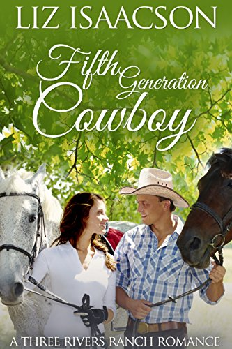 Fifth Generation Cowboy: An Inspirational Western Romance (Three Rivers Ranch Romance Book 4) by [Isaacson, Liz, Johnson,Elana]
