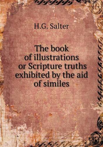 Download The book of illustrations or Scripture truths exhibited by the aid of similes ebook