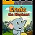 Ernie the Elephant: books for kids 2-4