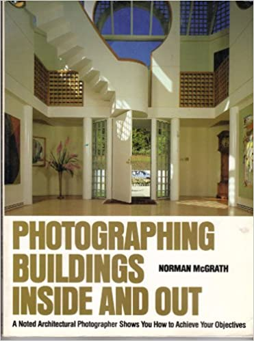 Photographing Buildings Inside and Out: A Noted Architectual Photographer  Shows You How to Achieve: Norman McGrath: 9780823074105: Amazon.com: Books