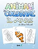 Animali Da Colorare - Il Mare (Italian Edition) by Elena Pelizzoli (2012-09-14)