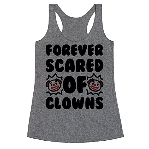 LookHUMAN Forever Scared of Clowns Small Heathered Gray Women's Racerback Tank ()