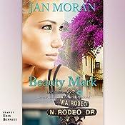 Beauty Mark: A Love, California Series Novel, Book 2   Jan Moran
