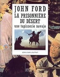 John Ford, La prisonnière du désert par Jean-Louis Leutrat