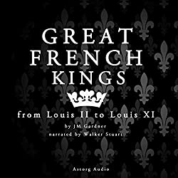 Great French Kings: from Louis II to Louis XI