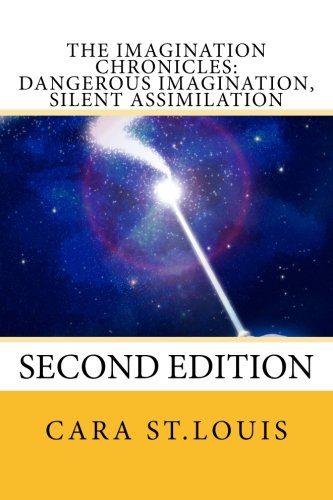 Dangerous Imagination, Silent Assimilation: Second Edition (The Imagination Trilogy) (Volume 1) [Cara St.Louis] (Tapa Blanda)