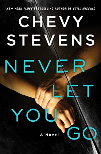 Never Let You Go: A Novel by [Stevens, Chevy]