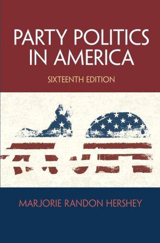 Party Politics in America (16th Edition)