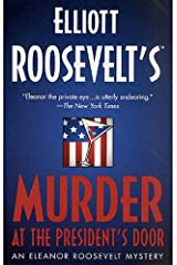Murder at the President's Door: An Eleanor Roosevelt Mystery (Eleanor Roosevelt Mysteries Book 20) Kindle Edition