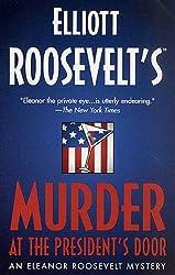 Murder at the President's Door: An Eleanor Roosevelt Mystery (Eleanor Roosevelt Mysteries)