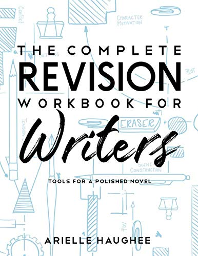 The Complete Revision Workbook for Writers: Tools for a Polished Novel (Art And Craft Of Problem Solving Solutions)