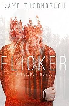 Flicker (Flicker #1) by [Thornbrugh, Kaye]