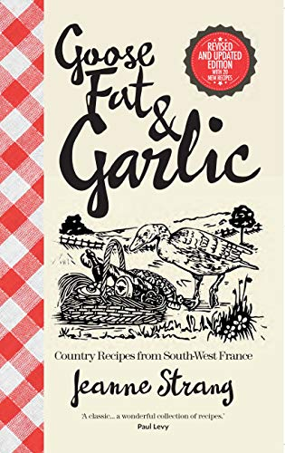 Goose Fat and Garlic by Jeanne Strang