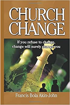 Church Change: If You Refuse To Change, Change Will Change You!