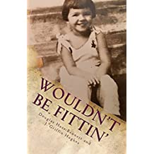 Wouldn't Be Fittin': A Memoir of Custom and Costume in the Changing South